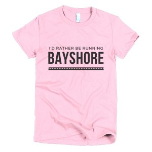 """I'd Rather Be Running Bayshore"" Women's Fitted T-shirt"